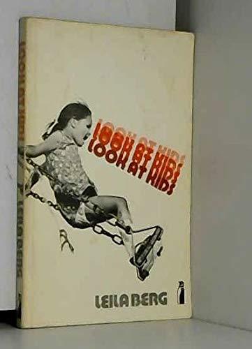 Look at Kids by Leila Berg