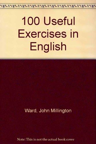 100 Useful Exercises in English by John Millington Ward
