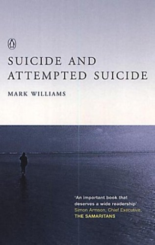 Suicide and Attempted Suicide by J. Mark G. Williams