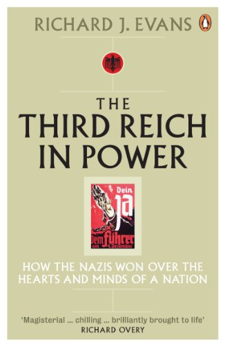 The Third Reich in Power, 1933-1939: How the Nazis Won Over the Hearts and Minds of a Nation by Richard J. Evans