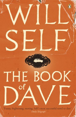 The Book of Dave: A Revelation of the Recent Past and the Distant Future by Will Self