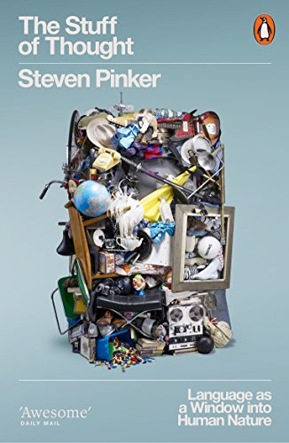The Stuff of Thought:: Language as a Window into Human Nature by Steven Pinker