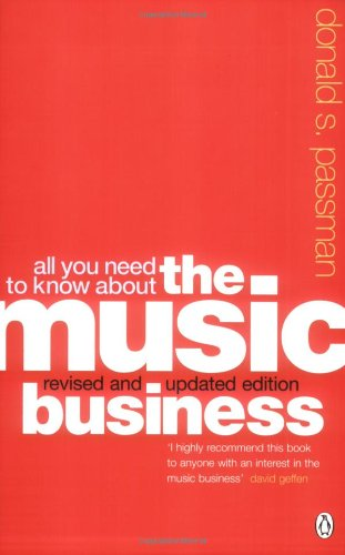 All You Need to Know About the Music Business by Donald S. Passmore