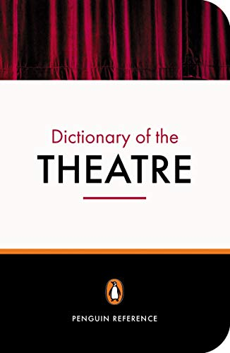 The Penguin Dictionary of the Theatre by Jonathan Law