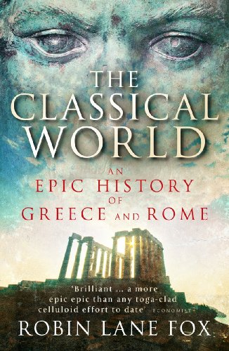 The Classical World: An Epic History of Greece and Rome by Robin Lane Fox (Reader in Ancient History at Oxford University and a Fellow of New College)