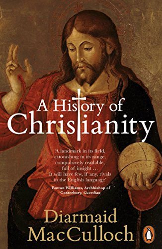 A History of Christianity: The First Three Thousand Years by Diarmaid MacCulloch