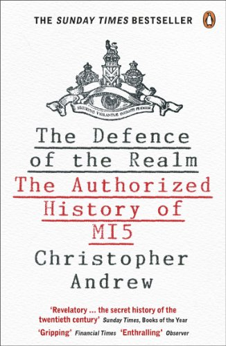 The Defence of the Realm: The Authorized History of MI5 by Christopher Andrew