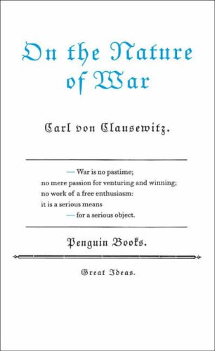 On the Nature of War by Carl von Clausewitz