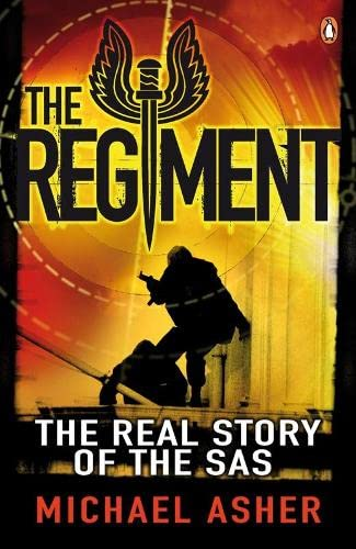 The Regiment: The Real Story of the SAS by Michael Asher