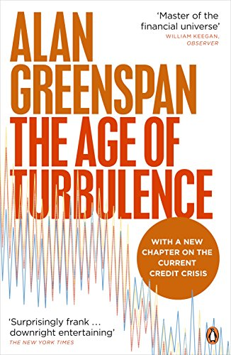 The Age of Turbulence: Adventures in a New World by Alan Greenspan