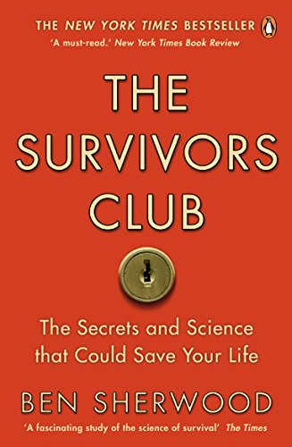 The Survivors Club: How To Survive Anything by Ben Sherwood