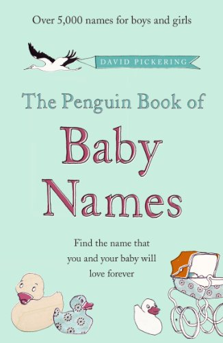 The Penguin Book of Baby Names by David Pickering