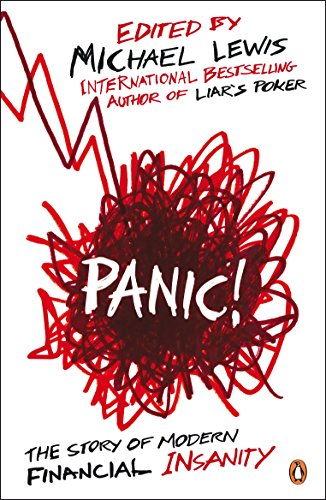 Panic: The Story of Modern Financial Insanity by Michael Lewis