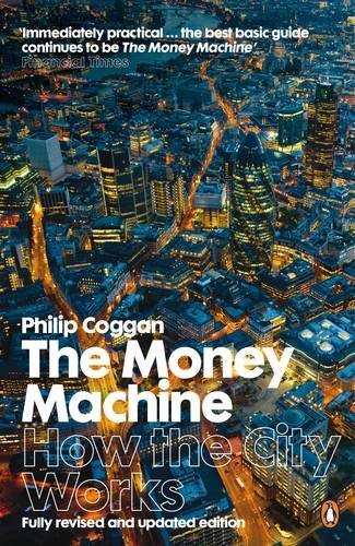 The Money Machine: How the City Works by Philip Coggan