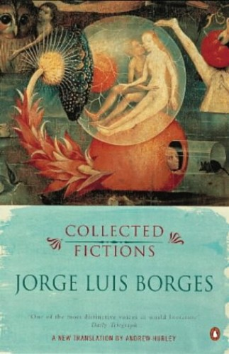 Collected Fictions (Penguin Modern Classics Translated Texts)