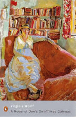 A Room of One's Own/Three Guineas: AND Three Guineas by Virginia Woolf