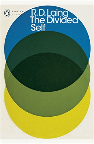 The Divided Self: An Existential Study in Sanity and Madness by R. D. Laing