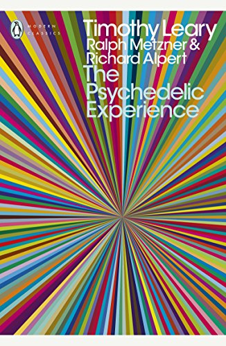 """The Psychedelic Experience: A Manual Based on the """"Tibetan Book of the Dead"""" by Timothy Leary"""