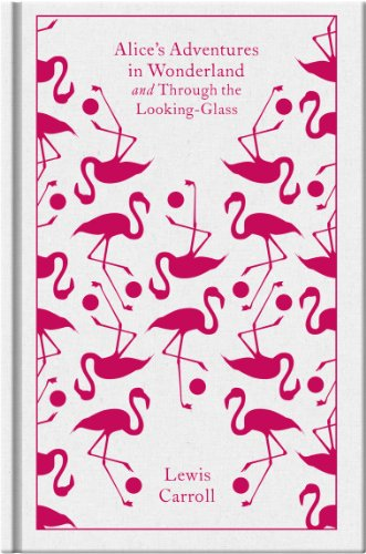 Alice's Adventures in Wonderland: AND Through the Looking Glass by Lewis Carroll