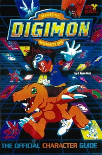 Digimon Digital Monsters: Official Character Guide by Ryan A. Nerz