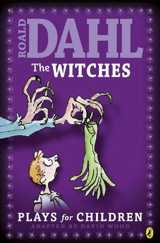 """The """"Witches"""": Plays for Children: Plays for Children by Roald Dahl"""