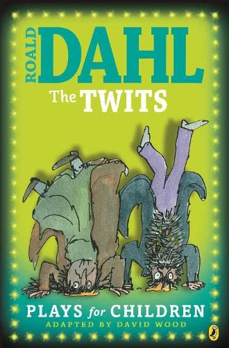 The Twits: Plays for Children by Roald Dahl