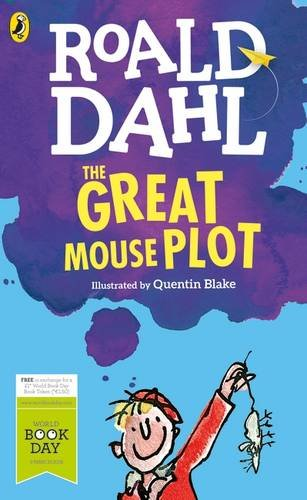 World Book Day 2016: The Great Mouse Plot by Roald Dahl