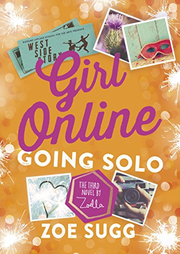 Girl Online: Going Solo: 3 by Zoe Sugg