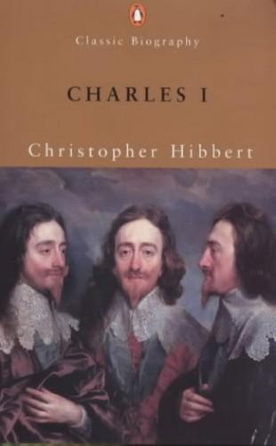 Charles I by Christopher Hibbert