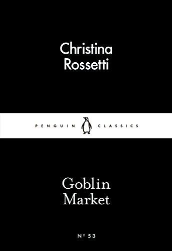 Goblin Market by Christina G. Rossetti