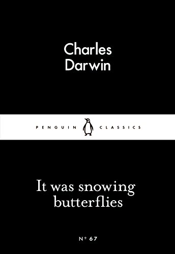 It Was Snowing Butterflies by Charles Darwin