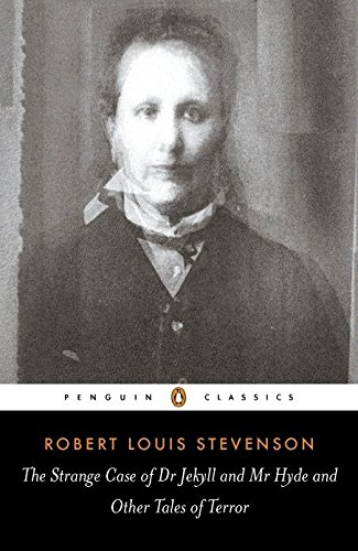 The Strange Case of Dr. Jekyll and Mr. Hyde and Other Tales of Terror by Robert Louis Stevenson
