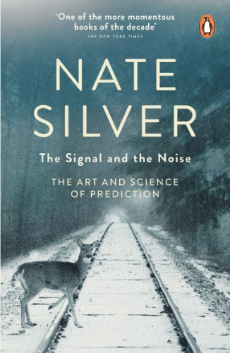 The Signal and the Noise: The Art and Science of Prediction by Nate Silver