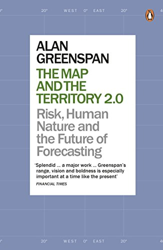 The Map and the Territory 2.0: Risk, Human Nature, and the Future of Forecasting by Alan Greenspan