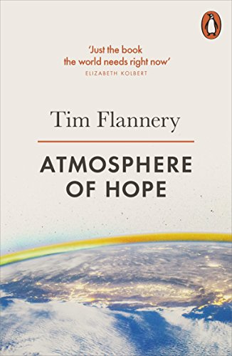 Atmosphere of Hope: Solutions to the Climate Crisis by Tim Flannery