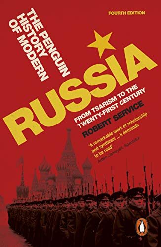 The Penguin History of Modern Russia: From Tsarism to the Twenty-First Century by Robert Service