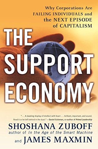 The Support Economy: Why Corporations are Failing Individuals and the Next Episode of Capitalism by Shoshana Zuboff