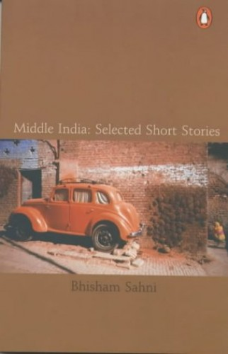 Middle India: Selected Short Stories by Bhisham Sahni