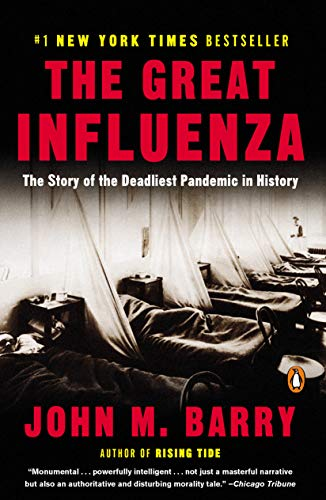 The Great Influenze: The Epic Story of the Deadliest Plague in History by John M. Barry