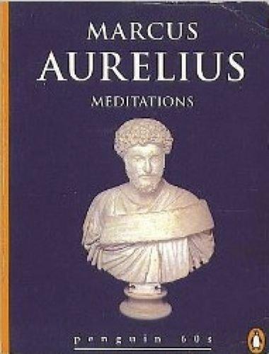 Meditations by Marcus Aurelius, Emperor of Rome