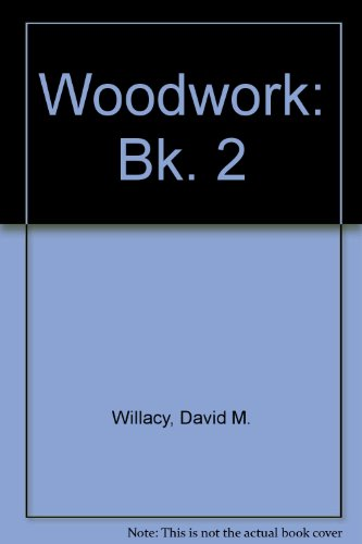 Woodwork: Bk. 2 by David M. Willacy