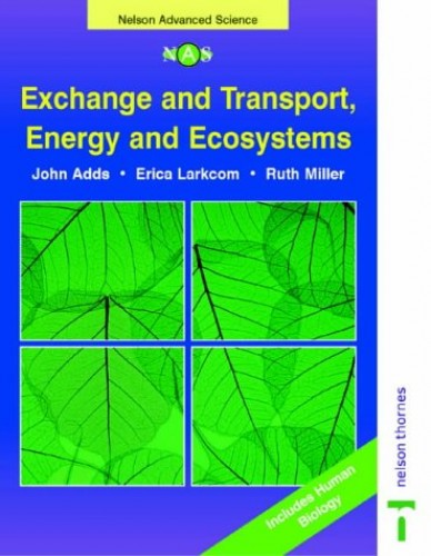 Exchange and Transport, Energy and Ecosystems by John Adds
