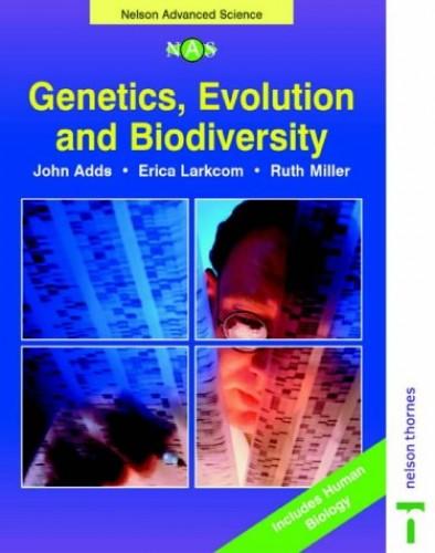 Genetics, Evolution and Biodiversity by Erica Larkcom