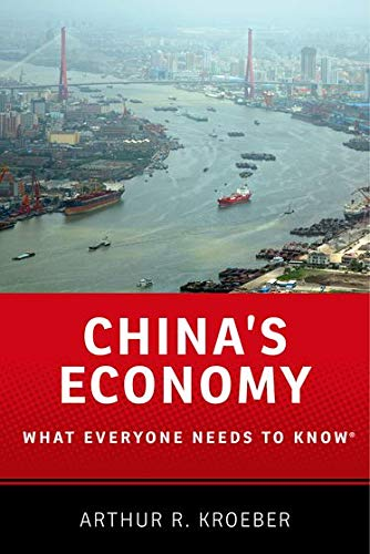 China's Economy: What Everyone Needs to Know by Arthur R. Kroeber