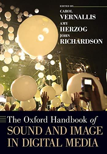 The Oxford Handbook of Sound and Image in Digital Media by Carol Vernallis