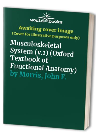 Oxford Textbook of Functional Anatomy: v.1: Musculoskeletal System by Pamela C.B. MacKinnon