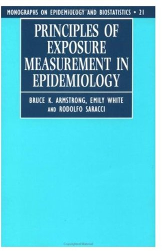 Principles of Exposure Measurement in Epidemiology by Bruce K. Armstrong