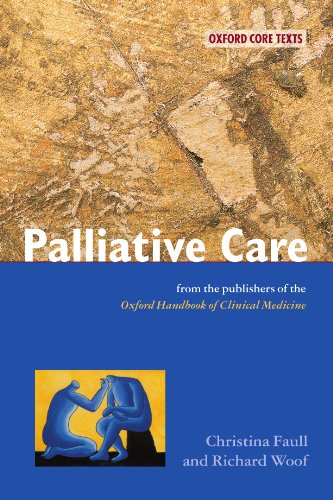 Palliative Care: An Oxford Core Text by Christina Faull