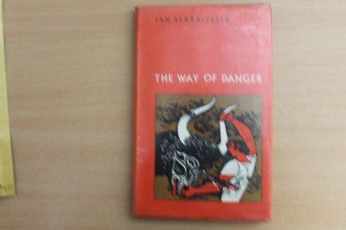 Way of Danger by Ian Serraillier