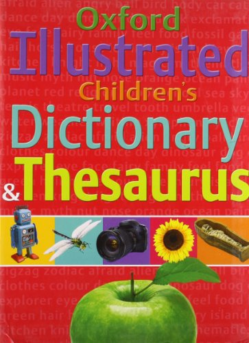 Oxford Illustrated Children's Dictionary and Thesaurus by Oxford Dictionaries